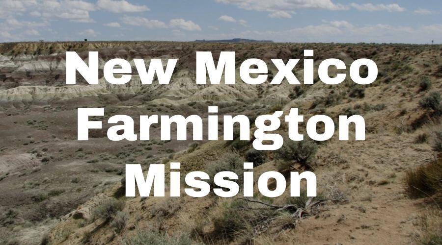 New Mexico Farmington Mission – Lifey