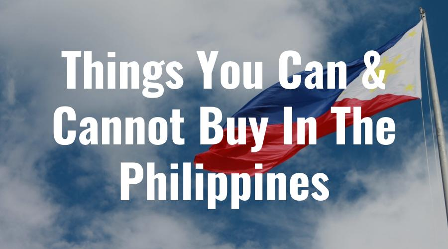 Things You Can and Cannot Buy in the Philippines – Lifey